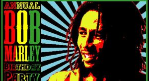Come out to celebrate Bob Marley's Birthday this month
