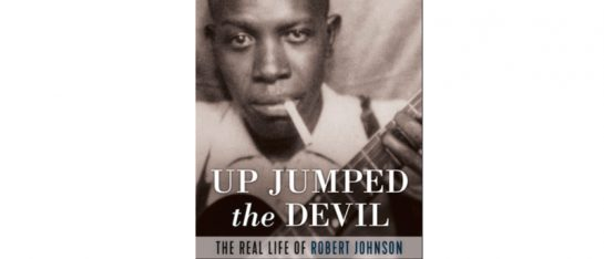 Up Jumped the Devil: The Real Life of Robert Johnson, by Bruce Conforth and Gayle Dean Wardlow Published: June 2019 ISBN: 978-1-64160-094-1 Publisher: Chicago Review Press Price: $30