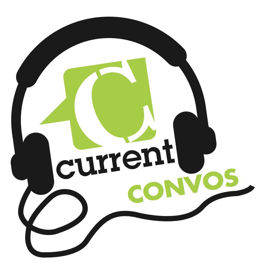 Current Convos Current Magazine Audio Series Podcast